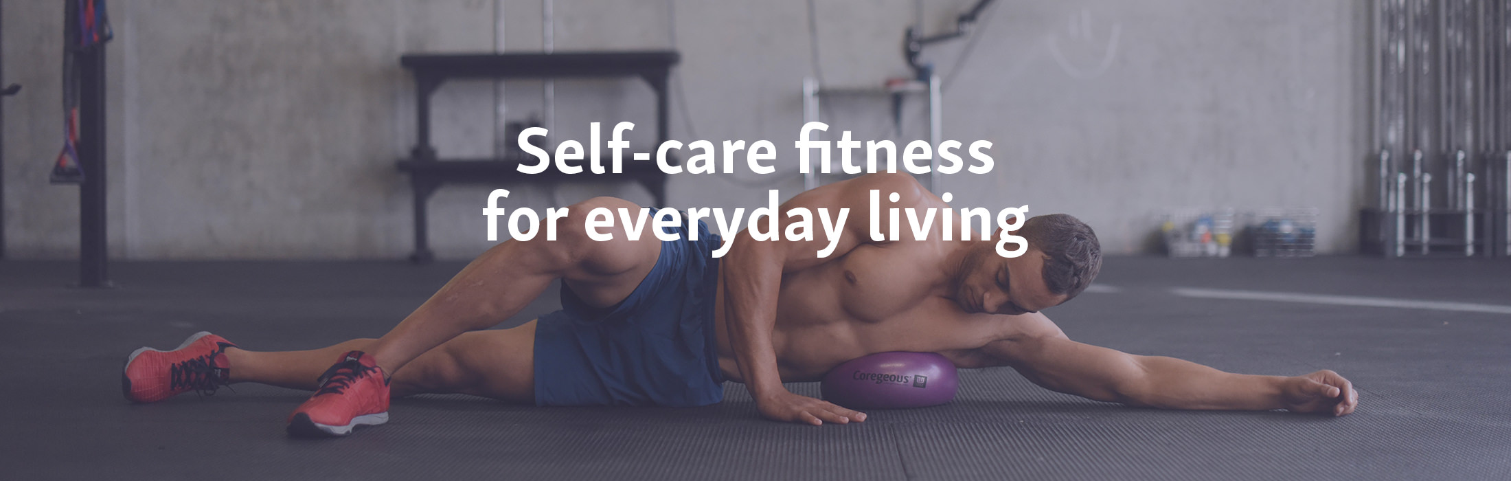 Self-care Fitness for Everyday Living