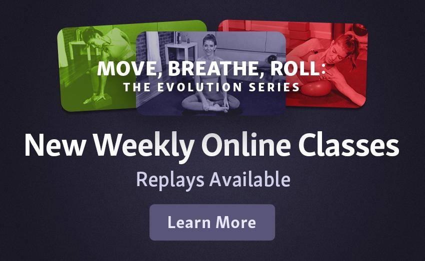 Move, Breathe, Roll: The Evolution Series