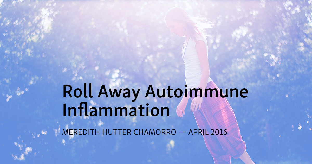 Roll Away Autoimmune Inflammation