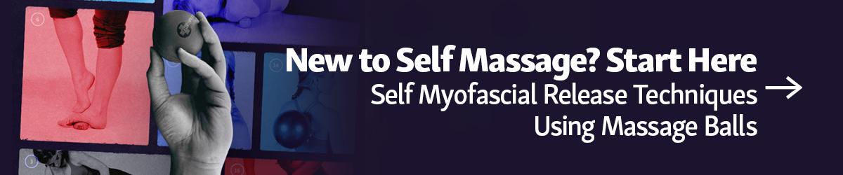 New to Self Massage? Start here! Self Myofascial Release Techniques Using Massage Balls Button.